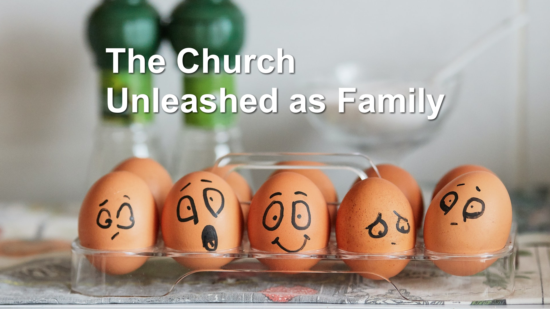 The Church Unleashed as Family