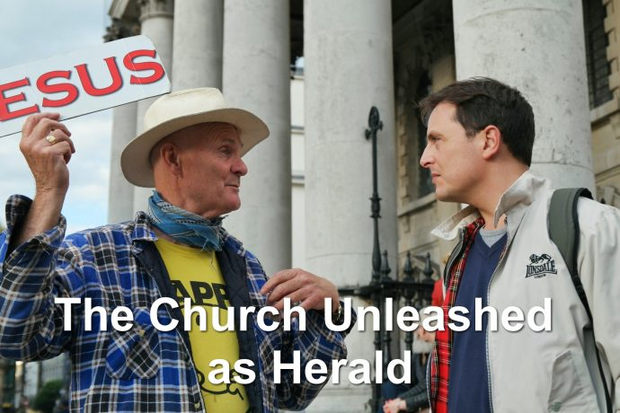 The Church Unleashed as Herald